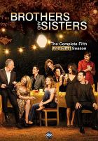 Cover image for Brothers and sisters. Season 5, Disc 3 the final season.