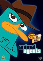 Cover image for Phineas and Ferb, the Perry files. Animal agents [videorecording DVD]
