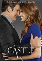 Cover image for Castle. Season 6, Complete [videorecording DVD]