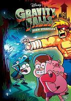 Cover image for Gravity Falls. Vol. 2 [videorecording DVD] : Even stranger