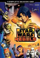 Cover image for Star Wars rebels. Season 1, Complete [videorecording DVD]