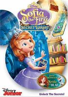 Cover image for Sofia the first. The secret library [videorecording DVD]