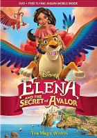 Cover image for Elena and the secret of Avalor [videorecording DVD] : The magic within