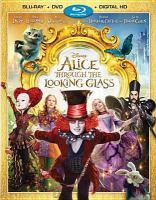 Imagen de portada para Alice through the looking glass [videorecording Blu-ray] (Johnny Depp version)