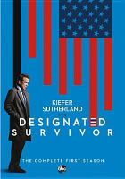 Cover image for Designated survivor. Season 1, Complete [videorecording DVD]