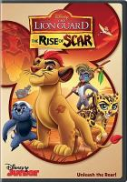 Cover image for The lion guard [videorecording DVD] : The rise of Scar.