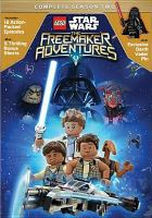 Cover image for LEGO Star wars : the freemaker adventures. Season 2, Complete [videorecording DVD]