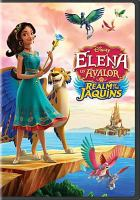 Cover image for Elena of Avalor [videorecording DVD] : Realm of the Jaquins
