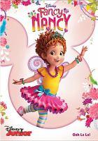 Cover image for Fancy Nancy [videorecording DVD] : Ooh la la!