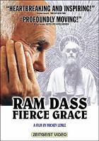 Cover image for Ram Dass : fierce grace [videorecording DVD]