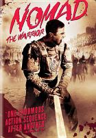 Cover image for Nomad : the warrior [videorecording DVD]