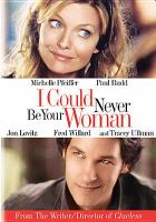 Cover image for I could never be your woman [videorecording DVD]