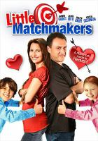Cover image for The little matchmakers [videorecording DVD]