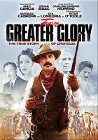 Cover image for For greater glory the true story of Cristiada