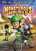 Cover image for A monsterous holiday [videorecording DVD]