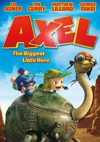 Cover image for Axel : the biggest little hero [videorecording DVD]