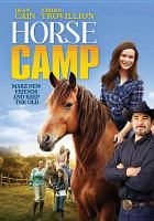 Cover image for Horse camp [videorecording DVD] : make new friends and keep the old