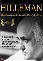 Cover image for Hilleman [videorecording DVD] : a perilous quest to save the world's children