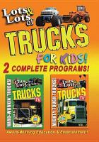 Cover image for Lots & lots of trucks for kids! [videorecording DVD] : 2 complete programs.