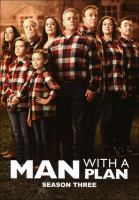 Cover image for Man with a plan. Season 3, Complete [videorecording DVD]