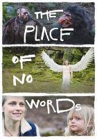 Imagen de portada para The place of no words [videorecording DVD]