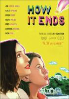 Cover image for How it ends [videorecording DVD]