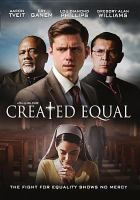 Cover image for Created equal [videorecording DVD]
