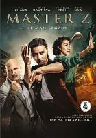 Cover image for Master Z [videorecording DVD] : The IP man legacy