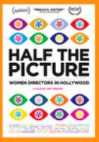 Cover image for Half the picture [videorecording DVD] : women directors in Hollywood