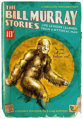 Cover image for The Bill Murray stories [videorecording DVD] : life lessons learned from a mythical man