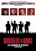 Imagen de portada para Brothers in arms [videorecording DVD] : the making of Platoon