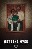 Cover image for Getting over [videorecording DVD] : Con artist, criminal, dope fiend... Father