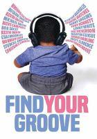 Imagen de portada para Find your groove [videorecording DVD]