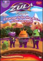 Cover image for The Zula patrol. Change is in the air-- and also under ground