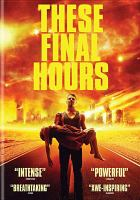 Cover image for These final hours [videorecording DVD]
