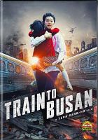 Cover image for Train to Busan [videorecording DVD]