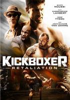 Cover image for Kickboxer. Retaliation [videorecording DVD]