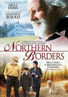 Cover image for Northern borders [videorecording DVD].