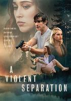 Cover image for A violent separation [videorecording DVD]