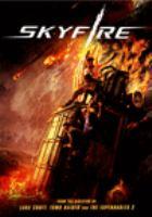 Imagen de portada para Skyfire [videorecording DVD]