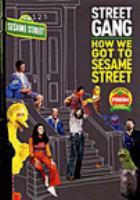 Imagen de portada para Street gang [videorecording DVD] : how we got to Sesame Street
