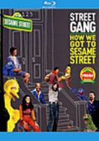 Imagen de portada para Street gang [videorecording Blu-ray] : how we got to Sesame Street