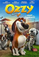 Cover image for Ozzy [videorecording DVD] : the fast and the furriest