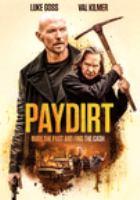 Imagen de portada para Paydirt [videorecording DVD]