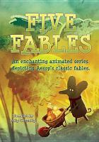 Cover image for Five fables [videorecording DVD]
