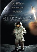 Cover image for In the shadow of the Moon [videorecording DVD] : remember when the whole world looked up