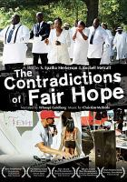 Cover image for The contradictions of Fair Hope [videorecording DVD]