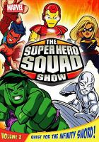 Cover image for The Super Hero Squad show. Volume 2, Quest for the Infinity Sword!