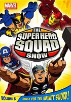 Cover image for The Super Hero Squad show. Volume 3, Quest for the Infinity Sword!