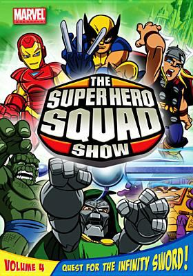 Cover image for The Super Hero Squad show. Volume 4, Quest for the Infinity Sword!